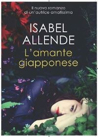 """L'amante giapponese"" di Isabel Allende"