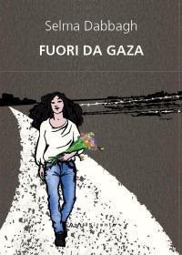 """""""Fuori da Gaza"""" di Selma Dabbagh"""
