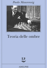 """""""Teoria delle ombre"""" di Paolo Maurensig"""