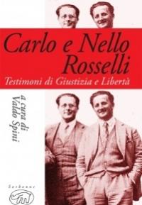 """""""Carlo e Nello Rosselli. Testimoni di giustizia e libertà"""" a cura di Valdo Spini"""
