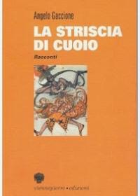 """""""La striscia di cuoio"""" di Angelo Gaccione"""