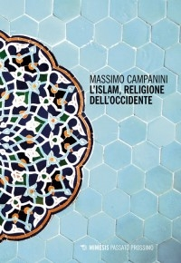 """L'Islam, religione dell'Occidente"" di Massimo Campanini"