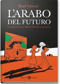 """""""L'arabo del futuro - Una giovinezza in Medio Oriente (1978-1984)"""" di Riad Sattouf"""