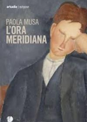 L'ora meridiana di Paola Musa