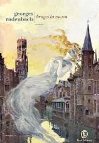 """""""Bruges la morta"""" di Georges Rodenbach"""