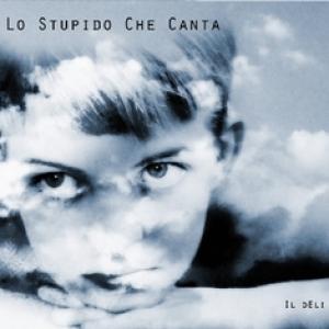 IL DELI - Lo stupido che canta (Tunecore, 2017)