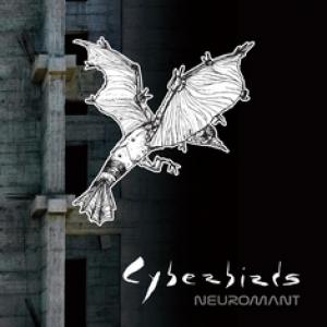 NEUROMANT - Cyberbirds (Autoproduzione, 2017)