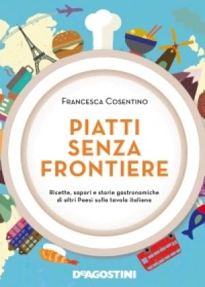 Piatti senza frontiere di Francesca Cosentino