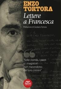 Lettere a Francesca di Enzo Tortora – Protoconvento Francescano (Castrovillari, Calabbria Teatro Festival) a cura di Francesca Scopelliti