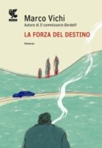 """""""La forza del destino"""" di Marco Vichi"""