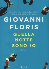 """""""Quella notte sono io"""" di Giovanni Floris"""