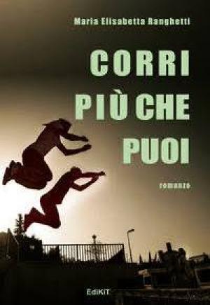 """""""Corri più che puoi"""" di Maria Elisabetta Ranghetti"""