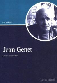 """Jean Genet - Epopea di bassavita"" di Neil Novello"