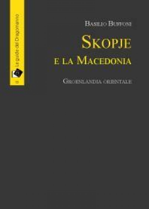 Skopje Macedonia e dintorni di Basilio Buffoni