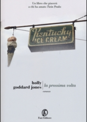 """La prossima volta"" di Holly Goddard Jones"