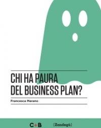 """Chi ha paura del business plan?"" di Francesca Marano. Strategie per un business a colori (e in attivo)"