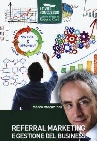"""""""Referral Marketing e Gestione del Business"""" di Marco Vasciminni"""