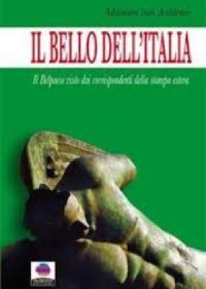 """""""Il bello dell'Italia. Il Belpaese visto dai corrispondenti della stampa estera."""" di Maarten van Aalderen"""
