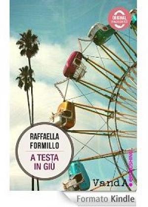 A testa in giù, di Raffalla Formillo