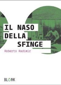 """""""Il naso della Sfinge"""" di Roberto Radimir"""