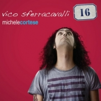 MICHELE CORTESE - Vico Sferracavalli 16 (Sunshade records, 2014)