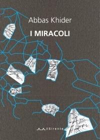 """I Miracoli"" di Abbas Khider"