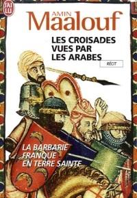 """""""Les croisades vues par les Arabes. La barbarie franque en Terre sainte"""" di Amin Maalouf"""