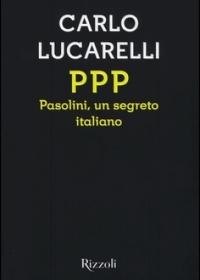"""""""PPP Pasolini, un segreto italiano"""" di Carlo Lucarelli"""