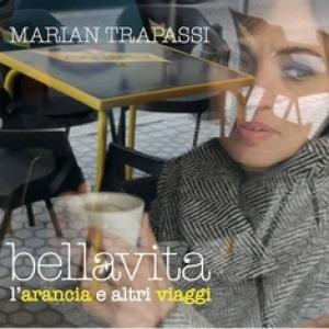 MARIAN TRAPASSI - Bellavita, l'arancia e altri viaggi (AdesivaDiscografica, 2014)