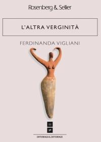 """L'altra verginità"" di Ferdinanda Vigliani"
