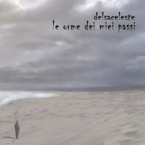 DELSACELESTE - Le orme dei miei passi (New Model Label, 2014)