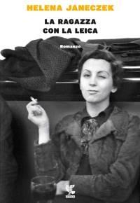"""""""La ragazza con la Leica"""" di Helena Janeczek"""
