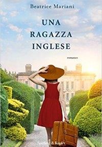 """""""Una ragazza inglese"""" di Beatrice Mariani"""