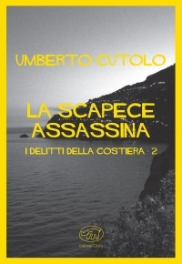 """Omicidi all'acqua pazza – La scapece assassina"" di Umberto Cutolo"