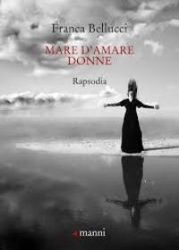"""""""Mare d'amare Donne – Rapsodia"""" di Franca Bellucci"""
