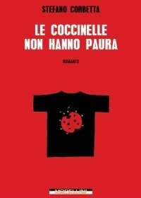 """""""Le coccinelle non hanno paura"""" di Stefano Corbetta"""