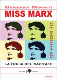 """""""Miss Marx. La figlia del Capitale"""" di Barbara Minniti, a cura di Sophie Moreau"""
