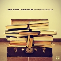 NEW STREET ADVENTURE - No hard feelings (Acid Jazz Records, 2014)