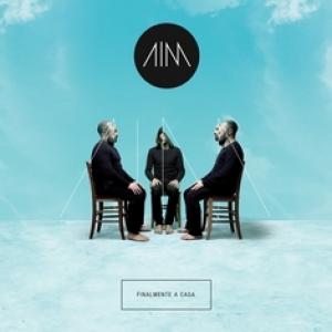 AIM - Finalmente a casa (Tirreno Dischi, 2015)