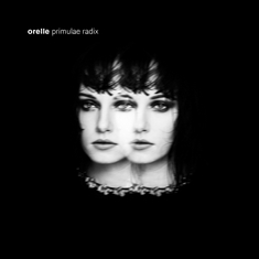 ORELLE - Primulae Radix (Black Candy Records, 2015)
