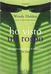 """""""Ho visto un rospo"""" di Wendy Holden"""