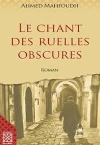 """Le chant des ruelles obscures"" di Ahmed Mahfoudh"