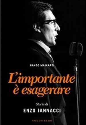 """""""L'importante è esagerare – Storia di Enzo Jannacci"""" di Nando Mainardi"""