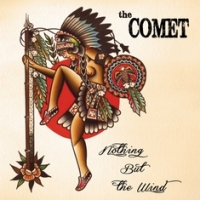 THE COMET - Nothing but the wind (Rocketman records, 2014)