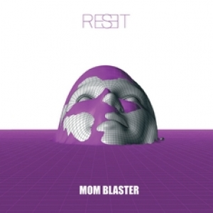 MOM BLASTER - Reset (Ridens records, 2016)